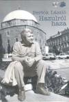 Bertók László: HAZULRÓL HAZA Pécs, 2005